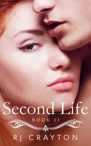 Second Life (Life First, #2) R.J. Crayton