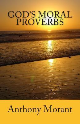 Gods Moral Proverbs: Gods Moral Proverbs  by  Zondervan Publishing