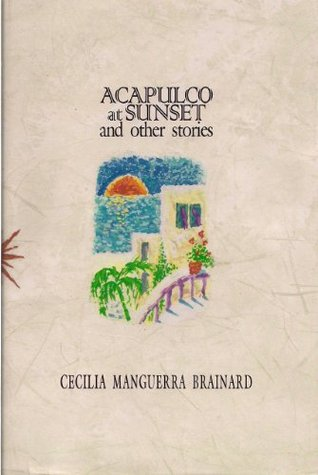 Acapulco at Sunset and Other Stories  by  Cecilia Manguerra Brainard