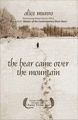 The Bear Come Over the Mountain: the Ultimate Love Story  by  Alice Munro