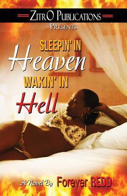 Sleepin in Heaven, Wakin in Hell  by  Forever Redd