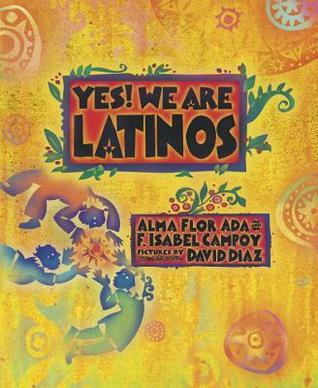Yes! We Are Latinos Alma Flor Ada