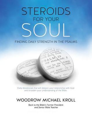Steroids for Your Soul  by  Woodrow Michael Kroll