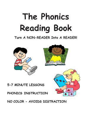 The Phonics Reading Book: Turn a Non-Reader Into a Reader! Nick J. DeCandia