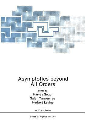 Asymptotics Beyond All Orders  by  Harvey Segur