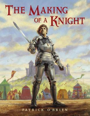 The Making of a Knight  by  Patrick OBrien