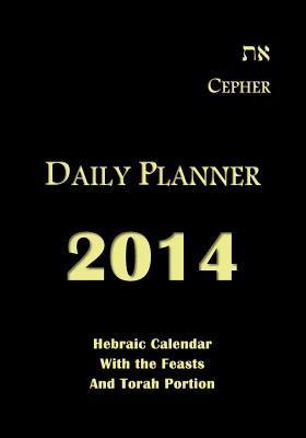 Cepher Daily Planner 2014: Hebraic Calendar with the Feasts and Torah Portion  by  Stephen Pidgeon