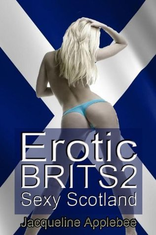 Erotic Brits 2: Sexy Scotland  by  Jacqueline Applebee