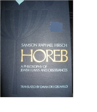 Horeb: A Philosophy of Jewish Laws and Observances Samson Raphael Hirsch