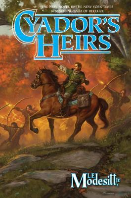 Cyadors Heirs (The Saga of Recluse, #17)  by  L.E. Modesitt Jr.