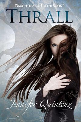 Thrall: A Daughters of Lilith Novel Jennifer Quintenz