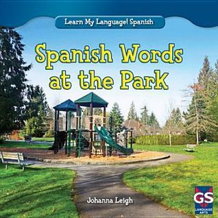 Spanish Words at the Park Johanna Leigh