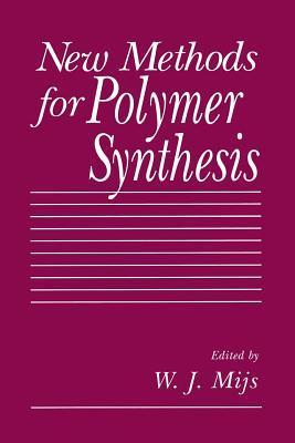 New Methods for Polymer Synthesis W J Mijs