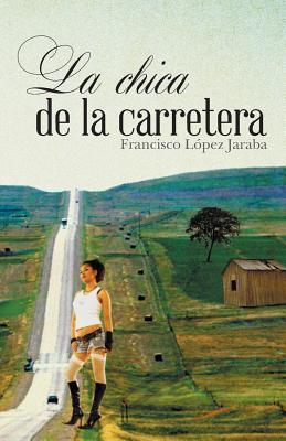 La Chica de La Carretera  by  Francisco Lopez Jaraba