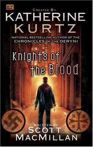 Knights of the Blood (Knights of the Blood, #1)  by  Scott MacMillan
