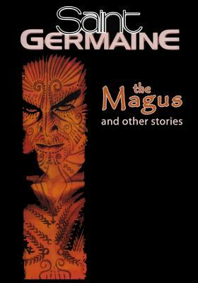 Saint Germaine: The Magus and Other Stories  by  Gary Reed