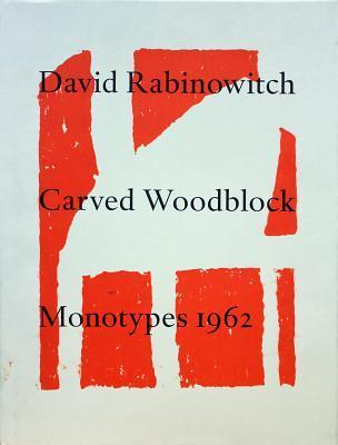 David Rabinowitch Carved Woodblock Monotypes 1962  by  Kenneth Baker