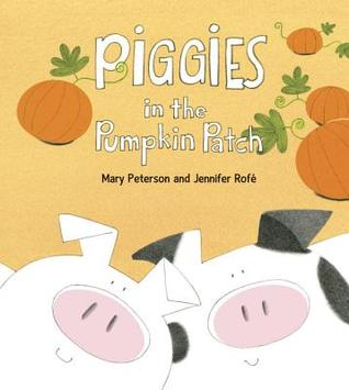 Piggies in the Pumpkin Patch Jennifer Rofé