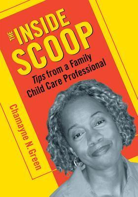 The Inside Scoop: Tips from a Family Child Care Professional Chamayne N Green