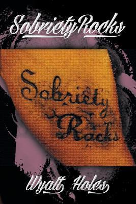 Sobriety Rocks Wyatt Holes