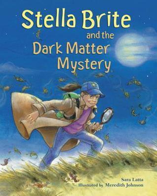 Stella Brite: and the Dark Matter Mystery  by  Sara Latta