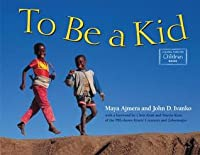 To be a kid  by  Houghton Mifflin Company