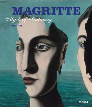 Magritte: The Mystery of the Ordinary, 1926-1938  by  René Magritte