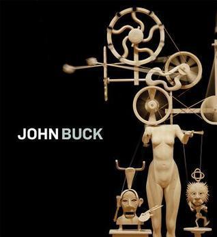 John Buck  by  John Yau