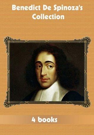 Benedict De Spinozas Collection [ 4 books ]  by  Baruch Spinoza