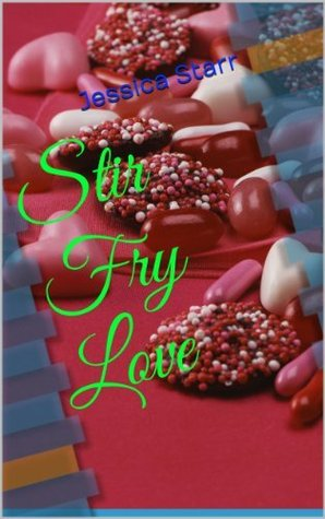 Stir Fry Love  by  Jessica Starr