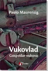 Vukovlad: Gospodar vukova Paolo Maurensig