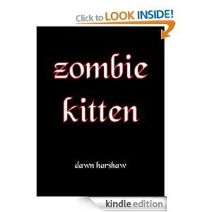 Zombie Kitten [ Zombies VS Vampires VS Demons]  by  Dawn Harshaw