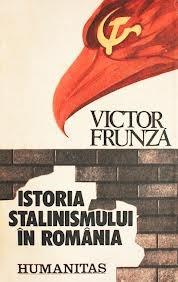 Istoria stalinismului în România Victor Frunza