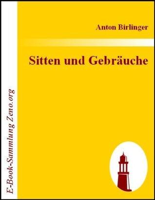 Sitten und Gebräuche : Volksthümliches aus Schwaben 2 Anton Birlinger