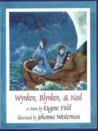 Wynken, Blynken, & Nod Eugene Field