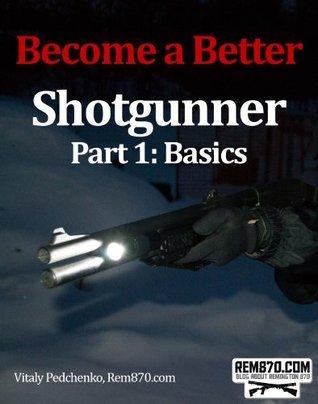 Become a Better Shotgunner, Part 1: Basics  by  Vitaly Pedchenko
