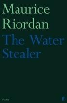 The Water Stealer Maurice Riordan