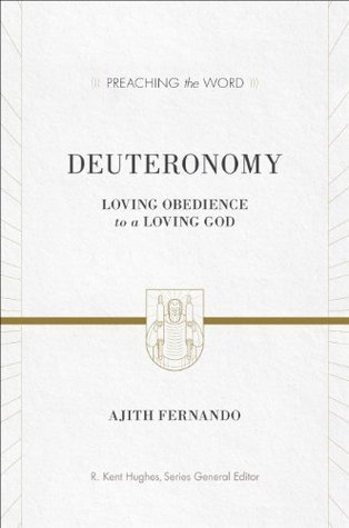 Deuteronomy: Loving Obedience to a Loving God Ajith Fernando