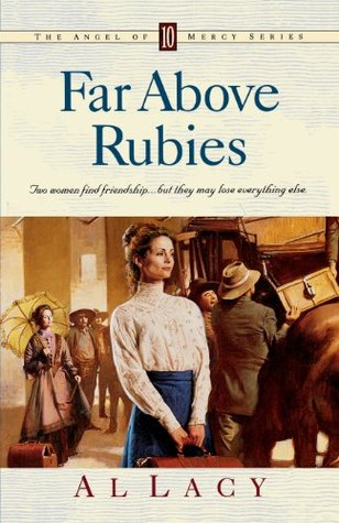 Far Above Rubies (Angel of Mercy #10)  by  Al Lacy