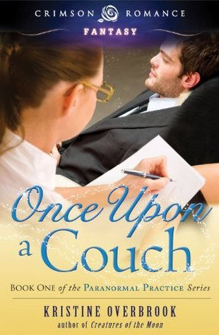 Once Upon a Couch: Book One of the Paranormal Practice Series  by  Kristine Overbrook