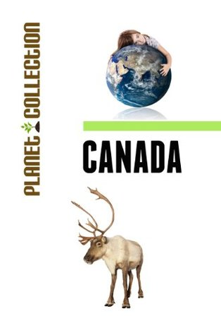 Canada: Picture Book (Educational Childrens Books Collection) - Level 2 (Planet Collection)  by  Planet Collection