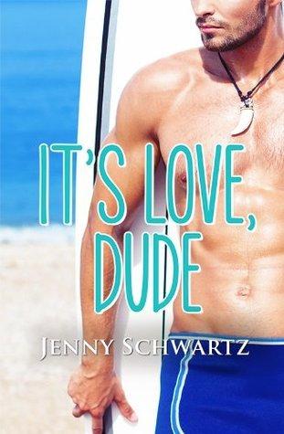 Its Love, Dude Jenny Schwartz