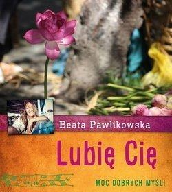 Lubię Cię  by  Beata Pawlikowska