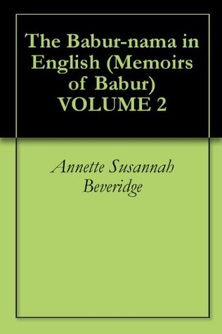 The Babur Nama In English Annette Susannah Beveridge