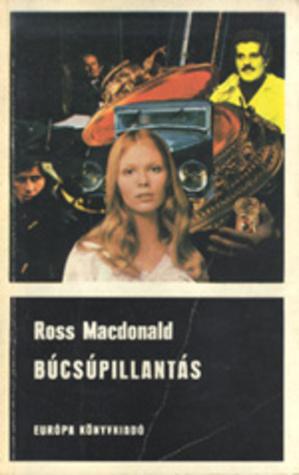 Búcsúpillantás [Fekete könyvek]  by  Ross   MacDonald