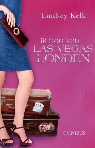 Ik hou van... Las Vegas en Londen  by  Lindsey Kelk
