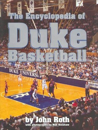 Encyclopedia of Duke Basketball  by  John Roth