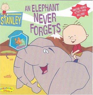 An Elephant Never Forgets (Stanley, #5) Lara Bergen