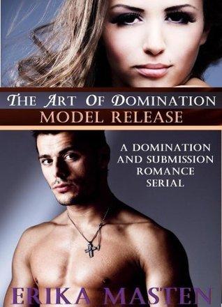 Model Release (The Art Of Domination, #1) Erika Masten