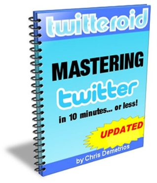 mastering twitter in 10 minutes or less  by  ogbonnaya christian